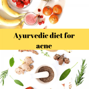 ayurvedic diet for acne featured